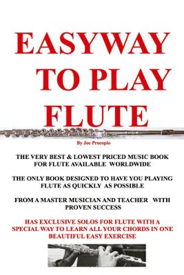 THE EASYWAY TO PLAY FLUTE - JOSEPH G PROCOPIO