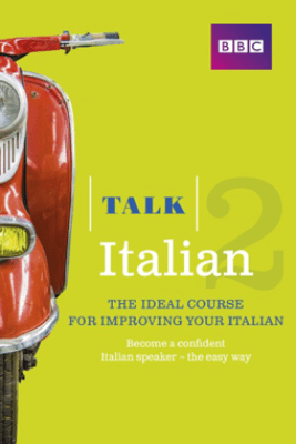 Talk Italian 2 Enhanced eBook (with audio) - Learn Italian with BBC Active - Alwena Lamping
