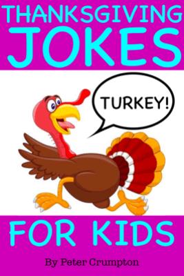 Thanksgiving Turkey Jokes for Kids - Peter Crumpton