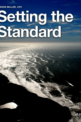 Setting the Standard - Jason Miller, CFII