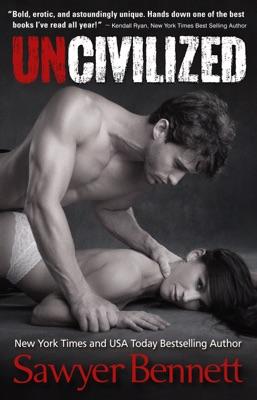 Uncivilized - Sawyer Bennett pdf download