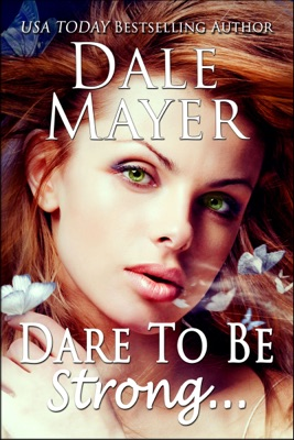 Dare to be Strong... - Dale Mayer pdf download