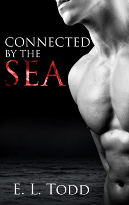 Connected by the Sea - E. L. Todd pdf download