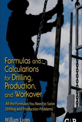 Formulas and Calculations for Drilling, Production, and Workover - William C. Lyons, Thomas Carter & Norton J. Lapeyrouse
