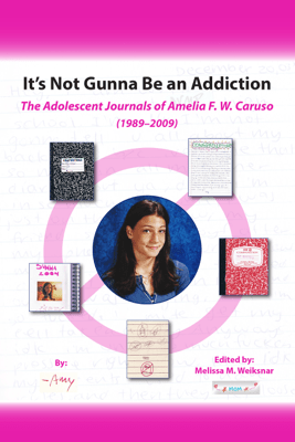 It's Not Gunna Be an Addiction - Amelia F. W. Caruso