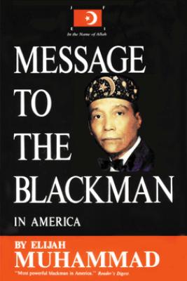 Message To The Blackman In America - Elijah Muhammad