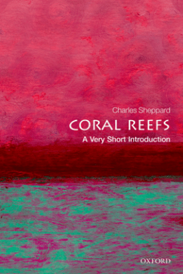 Coral Reefs: A Very Short Introduction - Charles Sheppard