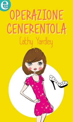 Operazione Cenerentola (eLit) - Cathy Yardley pdf download