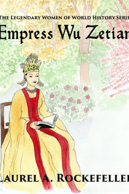 Empress Wu Zetian - Laurel A. Rockefeller
