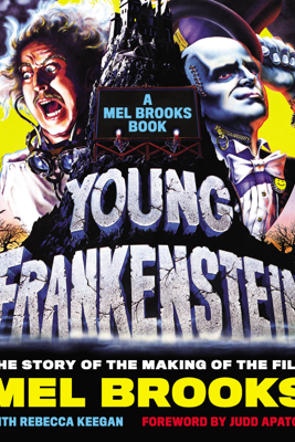 Young Frankenstein: A Mel Brooks Book - Mel Brooks & Judd Apatow