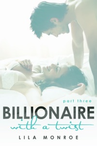 Billionaire with a Twist 3 - Lila Monroe pdf download