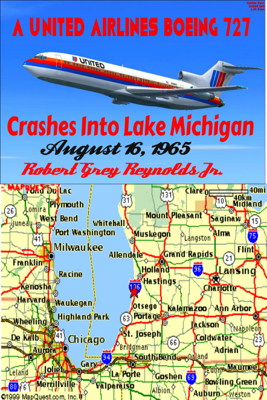 A United Airlines Boeing 727 Crashes Into Lake Michigan August 16, 1965 - Robert Grey Reynolds Jr.