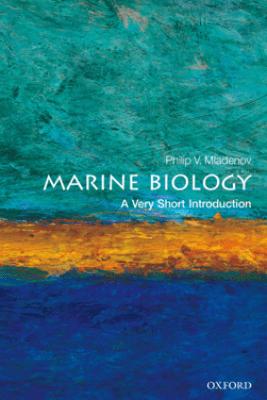 Marine Biology: A Very Short Introduction - Philip V. Mladenov