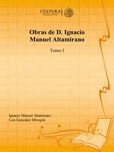 Obras de D. Ignacio Manuel Altamirano - Ignacio Manuel Altamirano & Luis González Obregon pdf download
