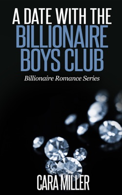 A Date with the Billionaire Boys Club - Cara Miller pdf download