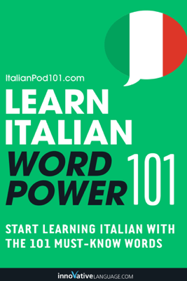 Learn Italian - Word Power 101 - Innovative Language Learning, LLC