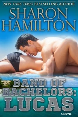 Band of Bachelors: Lucas - Sharon Hamilton pdf download