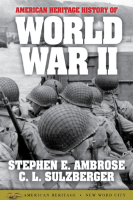 American Heritage History of World War II - Stephen E. Ambrose & C.L. Sulzberger