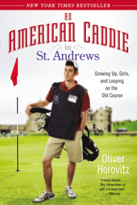 An American Caddie in St. Andrews - Oliver Horovitz