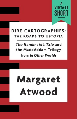Dire Cartographies - Margaret Atwood pdf download