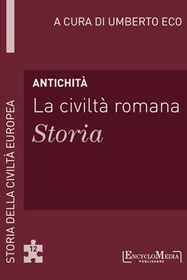Antichità - La civiltà romana - Umberto Eco