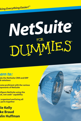 NetSuite For Dummies - Julie Kelly, Luke Braud & Malin Huffman