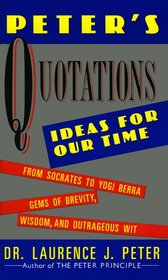 Peter's Quotations - Dr. Laurence J. Peter pdf download