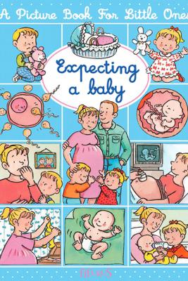 Expecting a baby - Émilie Beaumont, Nathalie Bélineau & Sylvie Michelet
