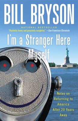 I'm a Stranger Here Myself - Bill Bryson pdf download