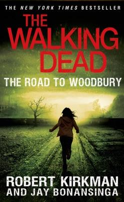 The Road to Woodbury - Robert Kirkman & Jay Bonansinga pdf download