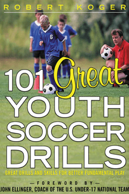 101 Great Youth Soccer Drills - Robert Koger