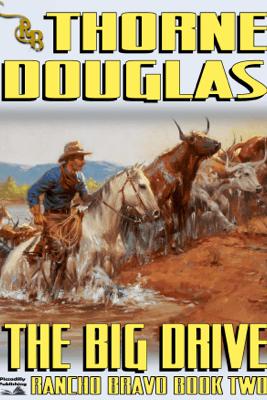 Rancho Bravo 2: The Big Drive - Thorne Douglas