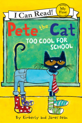 Pete the Cat: Too Cool for School - James Dean & Kimberly Dean