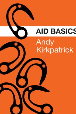 Aid Basics - Andy Kirkpatrick