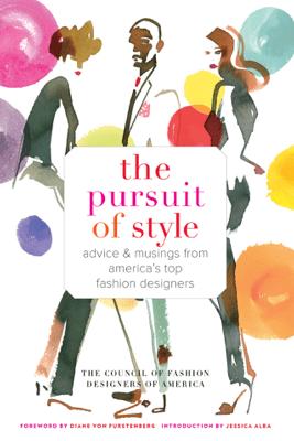 The Pursuit of Style - Council of Fashion Designers of America, Diane von Fürstenberg & Jessica Alba
