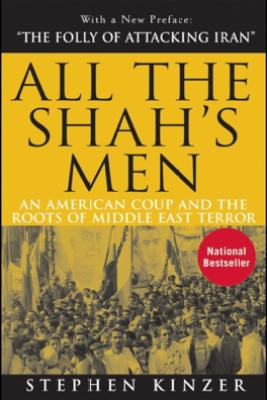 All the Shah's Men - Stephen Kinzer