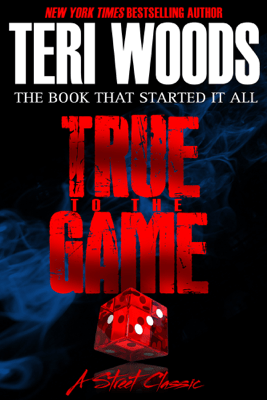 True to the Game Part I - Teri Woods