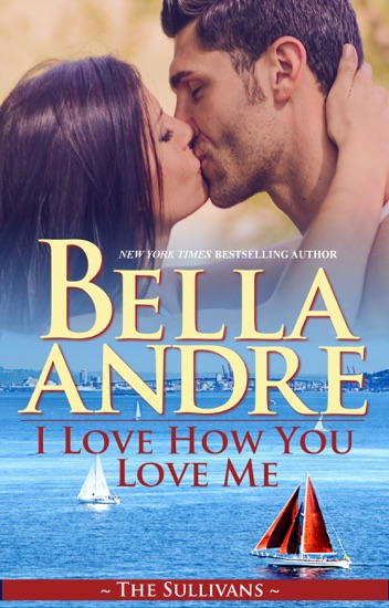I Love How You Love Me by Bella Andre PDF Download