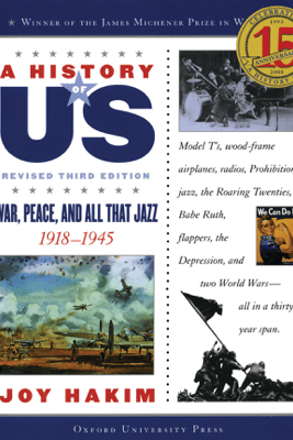 A History of US: War, Peace, and All That Jazz: 1918-1945 A History of US Book Nine - Joy Hakim