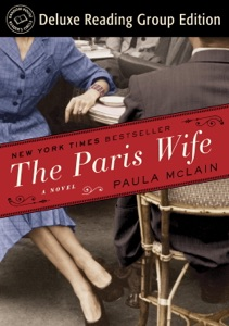 The Paris Wife (Random House Reader's Circle Deluxe Reading Group Edition) - Paula McLain pdf download
