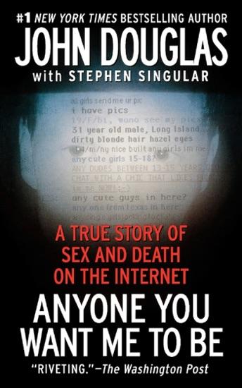 Anyone You Want Me to Be by John E. Douglas & Stephen Singular PDF Download