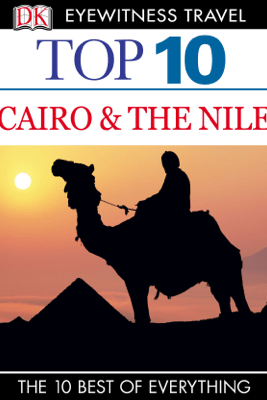 Top 10 Cairo and the Nile - DK Eyewitness