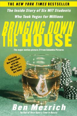 Bringing Down the House - Ben Mezrich
