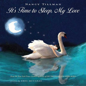 It's Time to Sleep, My Love - Nancy Tillman & Eric Metaxas pdf download