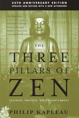 The Three Pillars of Zen - Roshi P. Kapleau