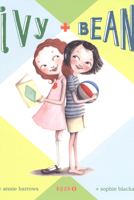 Ivy and Bean - Annie Barrows