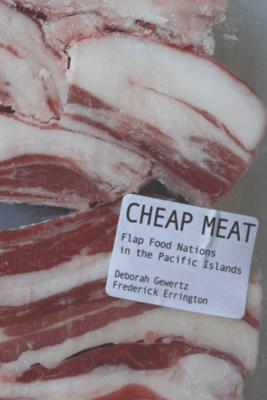 Cheap Meat - Deborah Gewertz & Frederick Errington