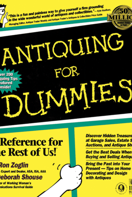 Antiquing For Dummies - Ron Zoglin & Deborah Shouse