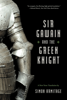 Sir Gawain and the Green Knight (A New Verse Translation) - Simon Armitage