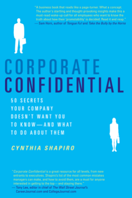 Corporate Confidential - Cynthia Shapiro